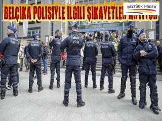 Belçika polisiyle ilgili şikayetler artıyor